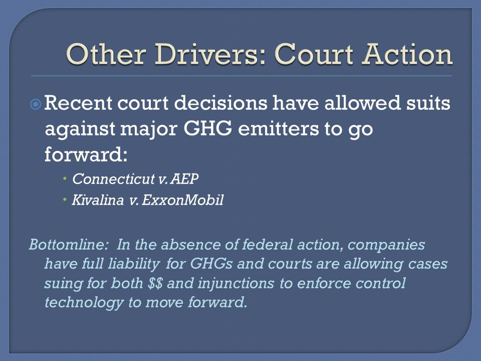 Recent court decisions have allowed suits against major GHG emitters to go forward: Connecticut v.