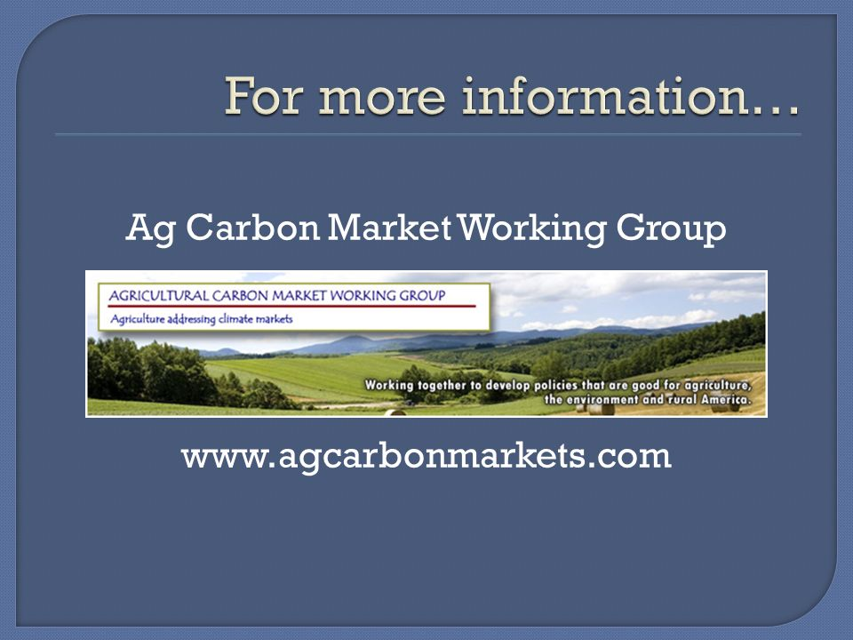 Ag Carbon Market Working Group www.agcarbonmarkets.com