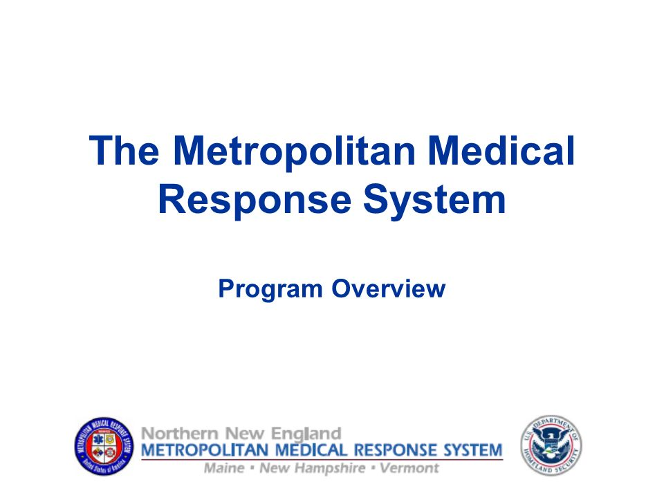 The Metropolitan Medical Response System Program Overview