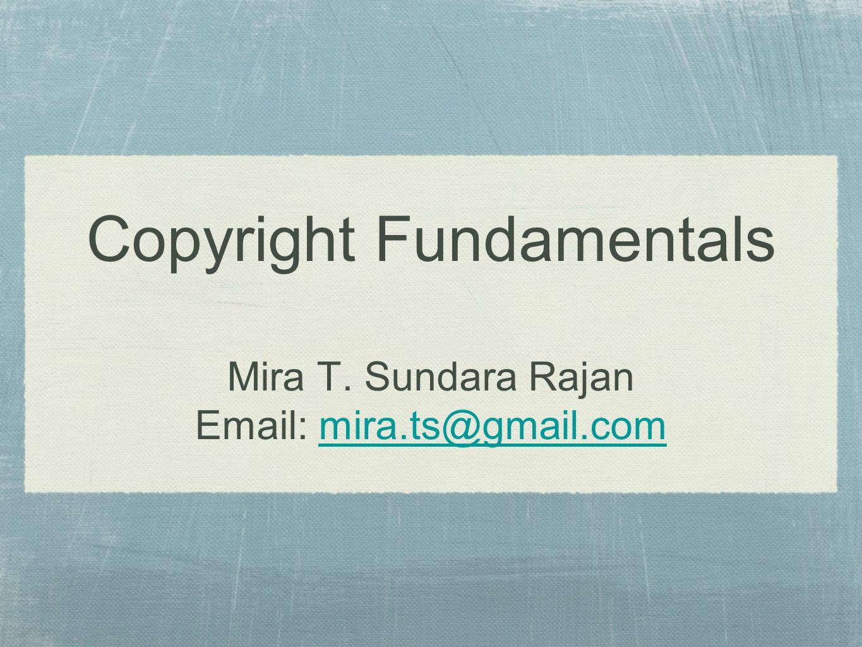 Copyright Fundamentals Mira T. Sundara Rajan Email: mira.ts@gmail.commira.ts@gmail.com