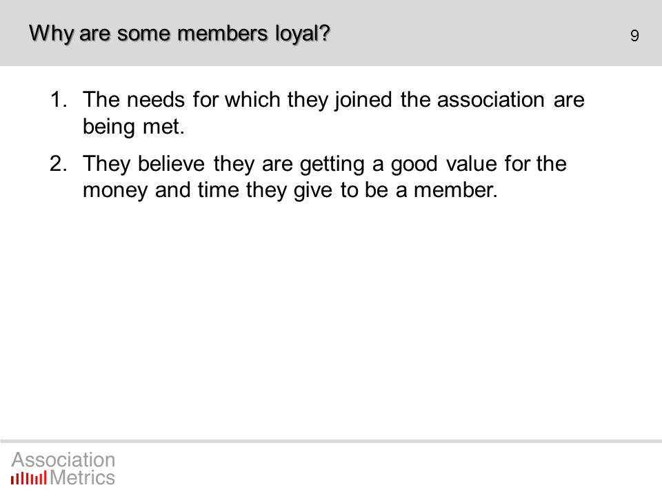 20 More likely to be loyal if: the member is female, or is under the age of 25.