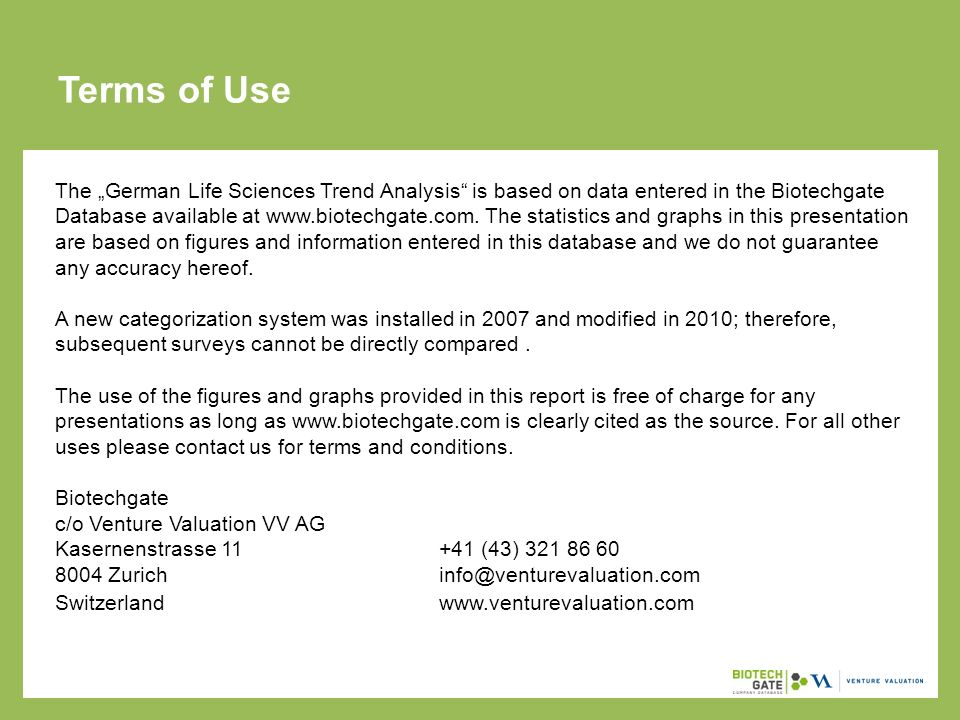 Terms of Use The German Life Sciences Trend Analysis is based on data entered in the Biotechgate Database available at www.biotechgate.com.