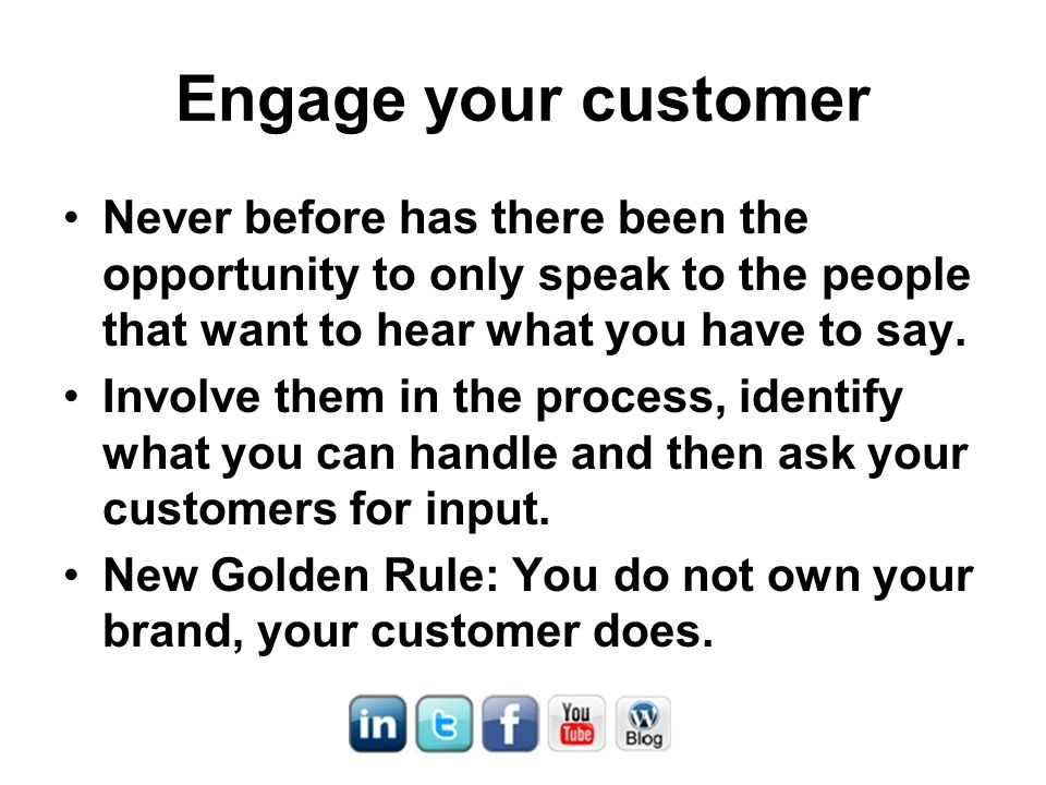 Engage your customer Never before has there been the opportunity to only speak to the people that want to hear what you have to say.