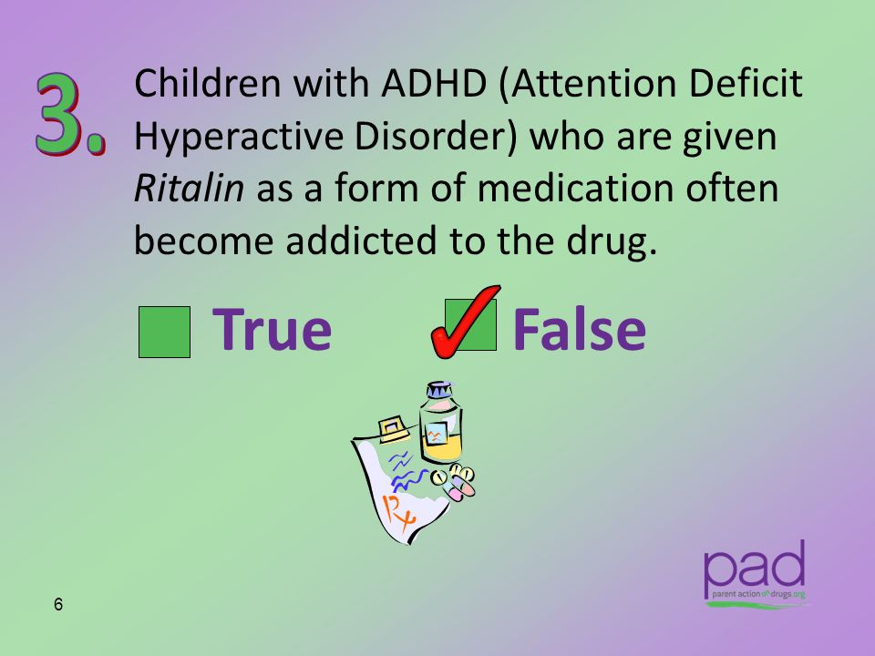 False Research shows that when children use Ritalin and other stimulant medication according to a doctors prescription they do not become addicted.