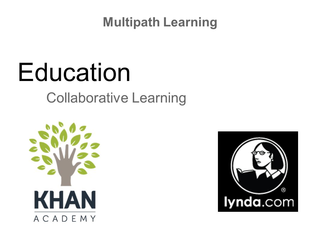Education Collaborative Learning Multipath Learning