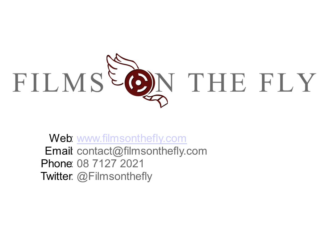 Web Email Phone Twitter : www.filmsonthefly.comwww.filmsonthefly.com : contact@filmsonthefly.com : 08 7127 2021 : @Filmsonthefly