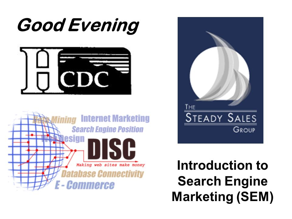 Good Evening Introduction to Search Engine Marketing (SEM)