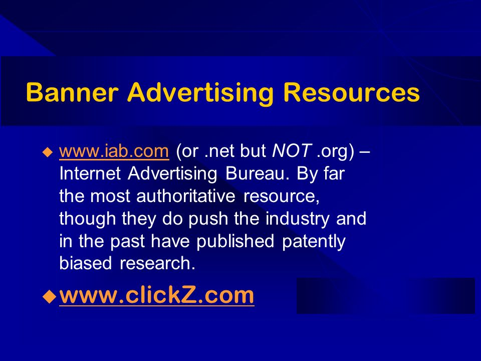 Banner Advertising Resources   (or.net but NOT.org) – Internet Advertising Bureau.