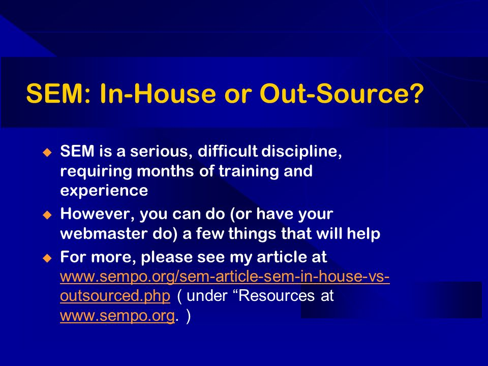 SEM: In-House or Out-Source.