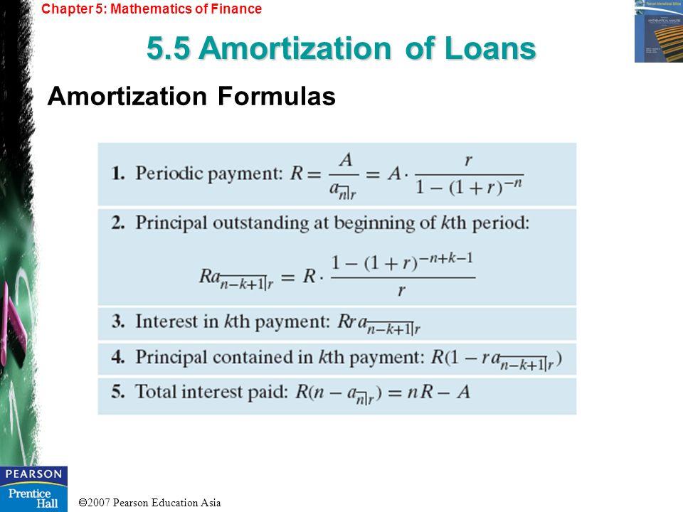 2007 Pearson Education Asia Chapter 5: Mathematics of Finance 5.5 Amortization of Loans Amortization Formulas