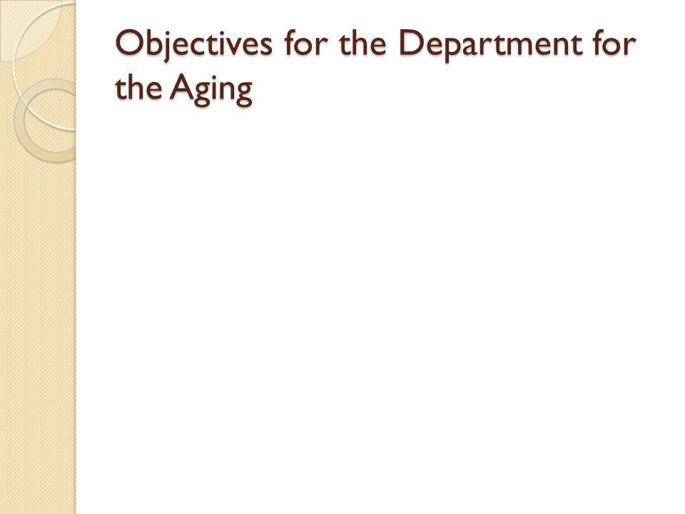 Objectives for the Department for the Aging