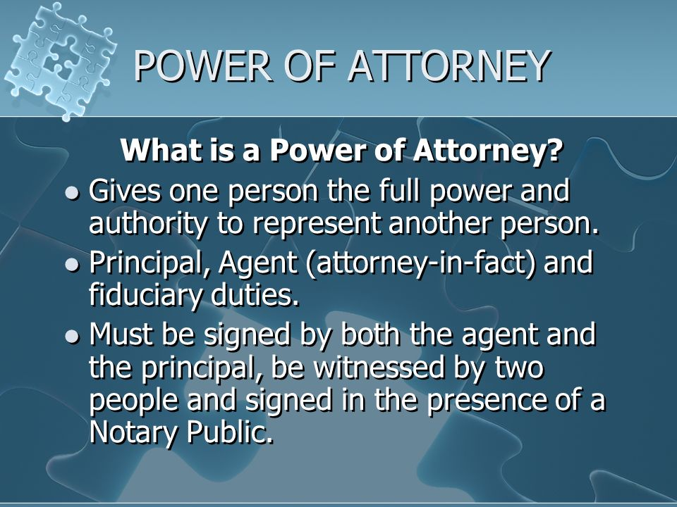 POWER OF ATTORNEY What is a Power of Attorney.