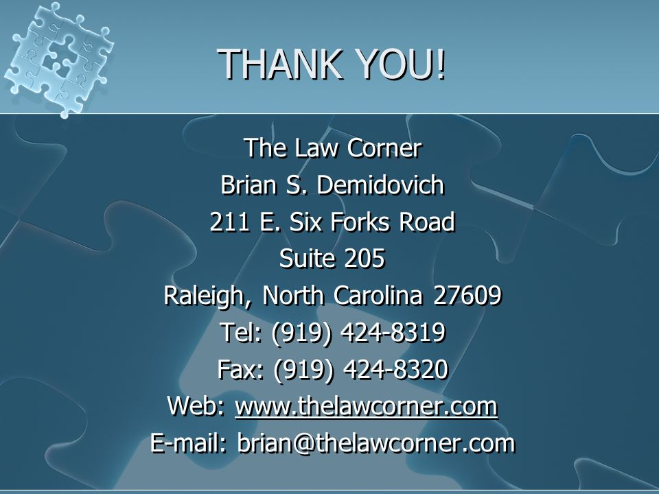THANK YOU. The Law Corner Brian S. Demidovich 211 E.