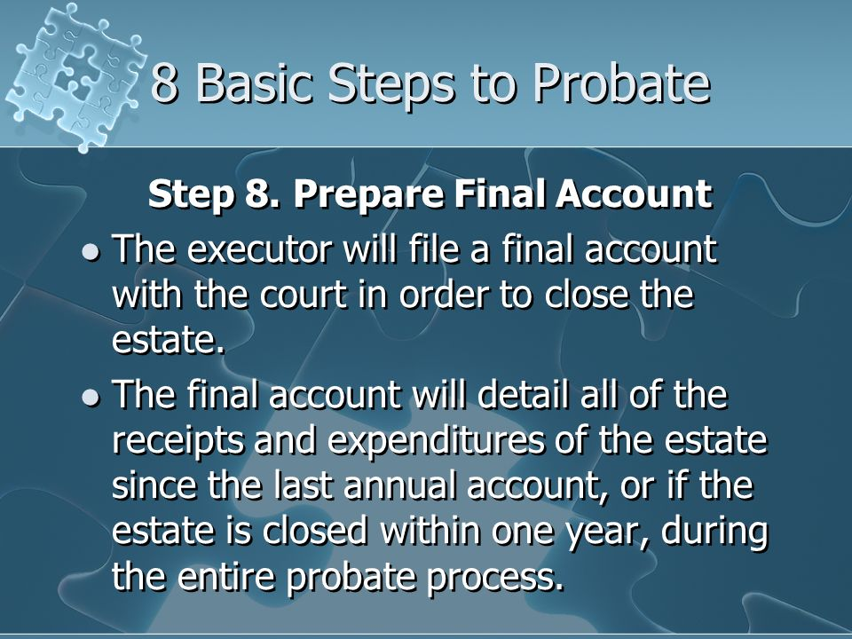 8 Basic Steps to Probate Step 8.