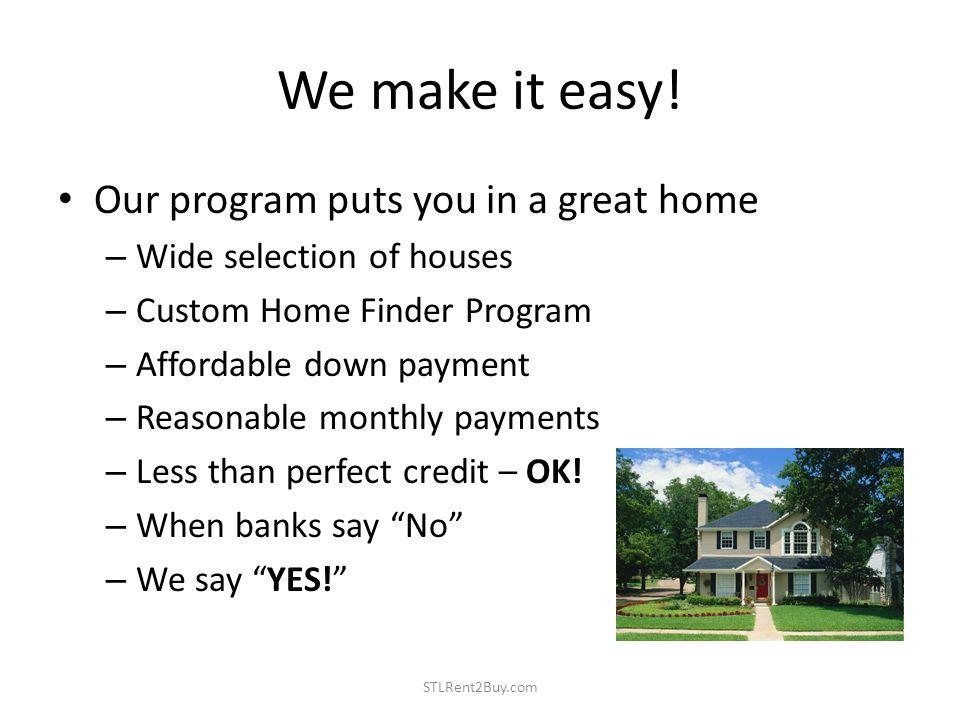 We make it easy.