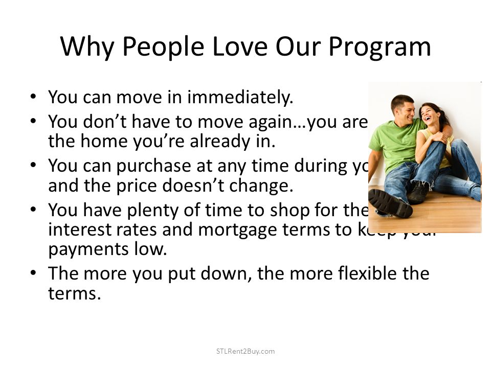 Why People Love Our Program You can move in immediately.