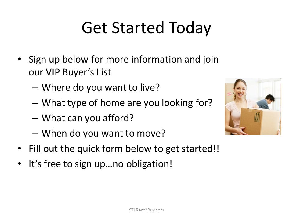 Get Started Today Sign up below for more information and join our VIP Buyers List – Where do you want to live.