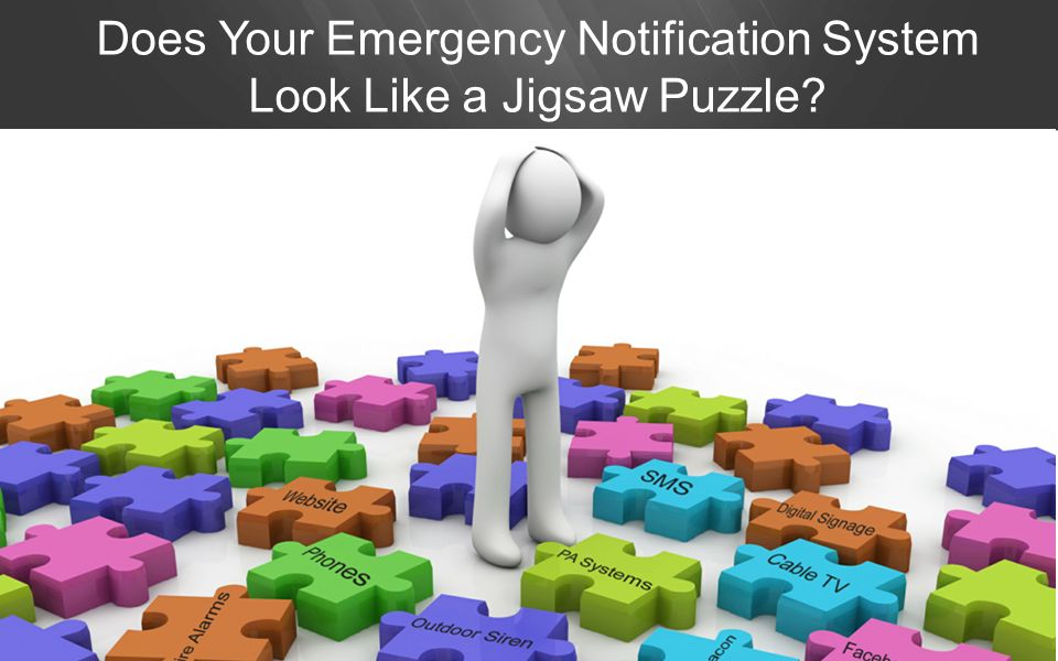 Does Your Emergency Notification System Look Like a Jigsaw Puzzle?
