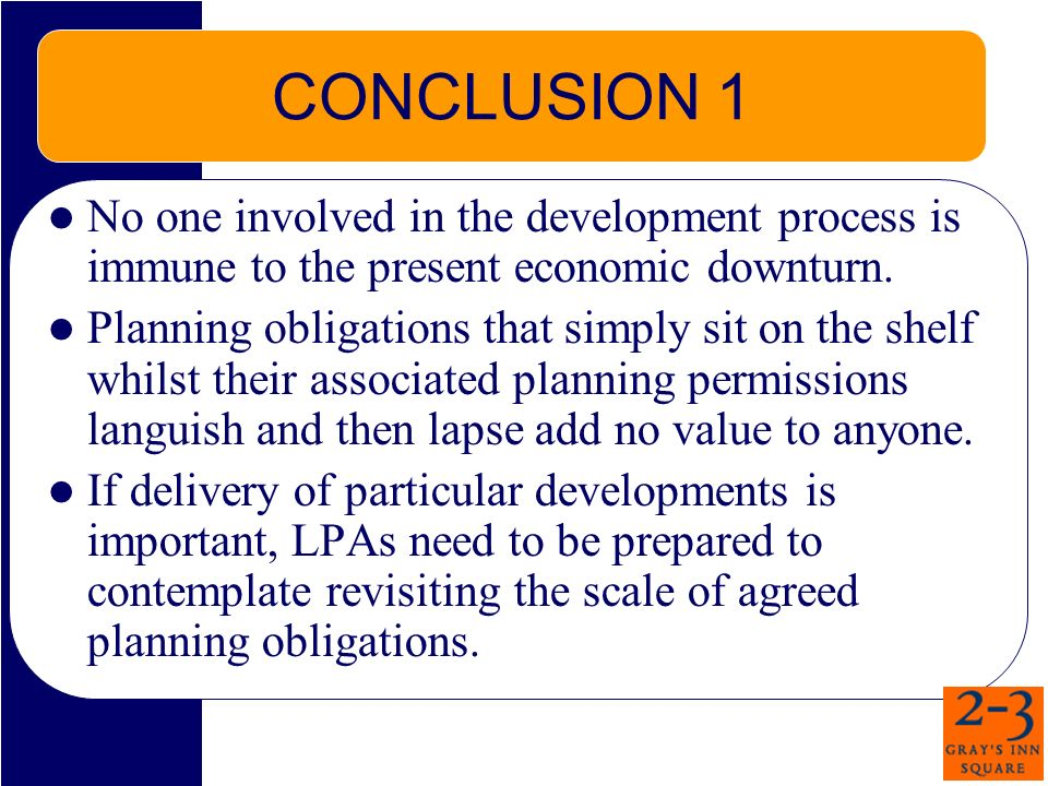 CONCLUSION 1 No one involved in the development process is immune to the present economic downturn.