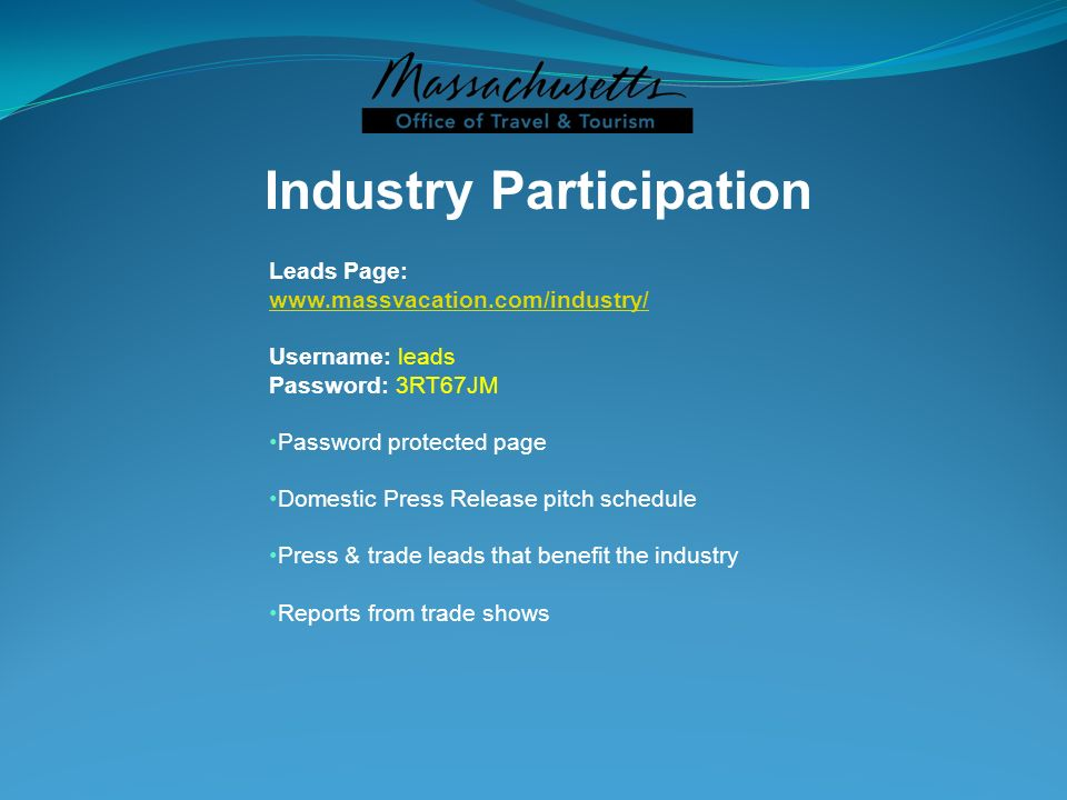 Industry Participation Leads Page: www.massvacation.com/industry/ Username: leads Password: 3RT67JM Password protected page Domestic Press Release pit