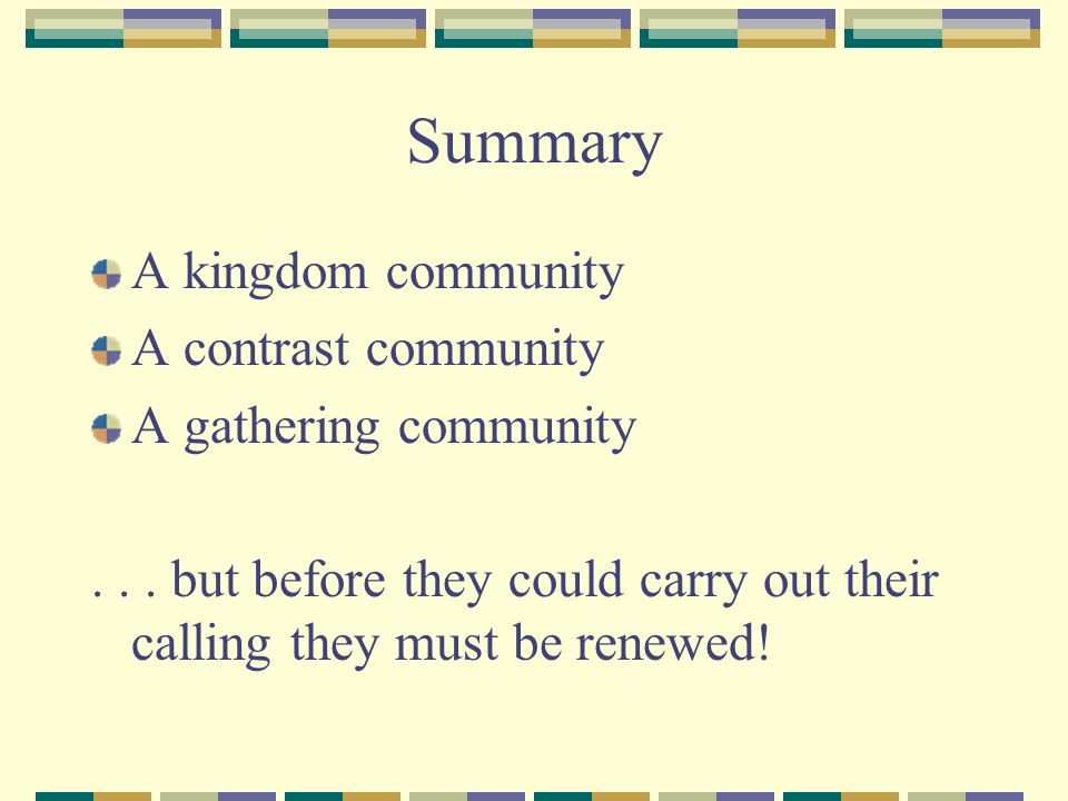 Summary A kingdom community A contrast community A gathering community...