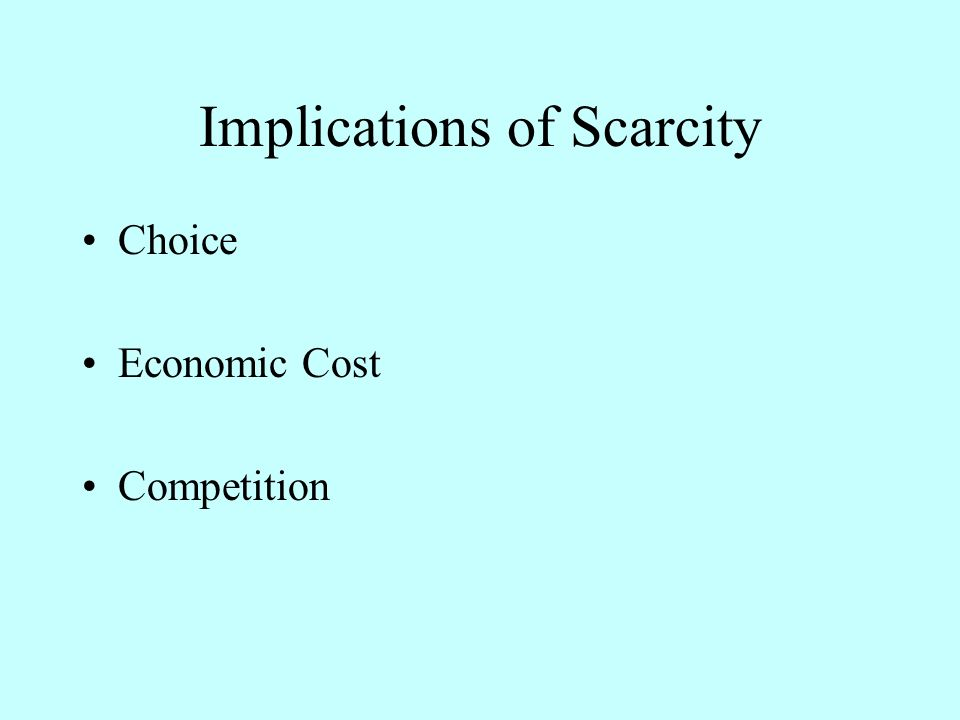 Implications of Scarcity Choice Economic Cost Competition