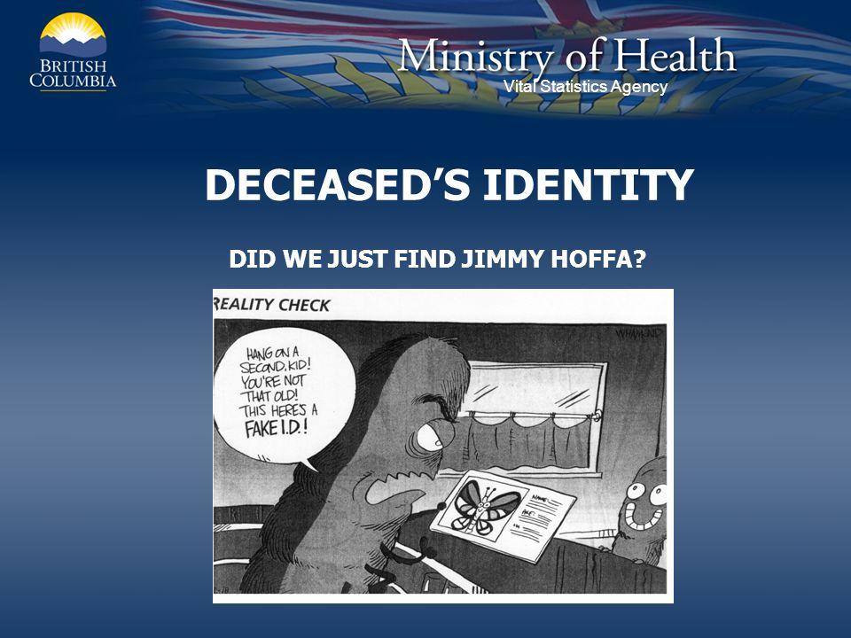 Vital Statistics Agency DECEASEDS IDENTITY DID WE JUST FIND JIMMY HOFFA