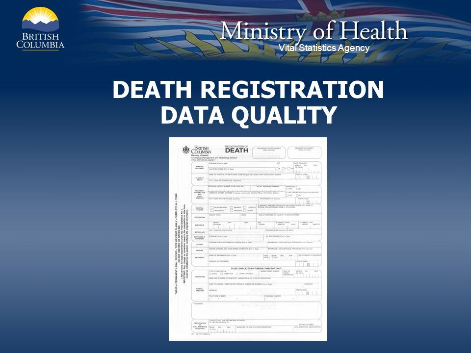 Vital Statistics Agency DEATH REGISTRATION DATA QUALITY