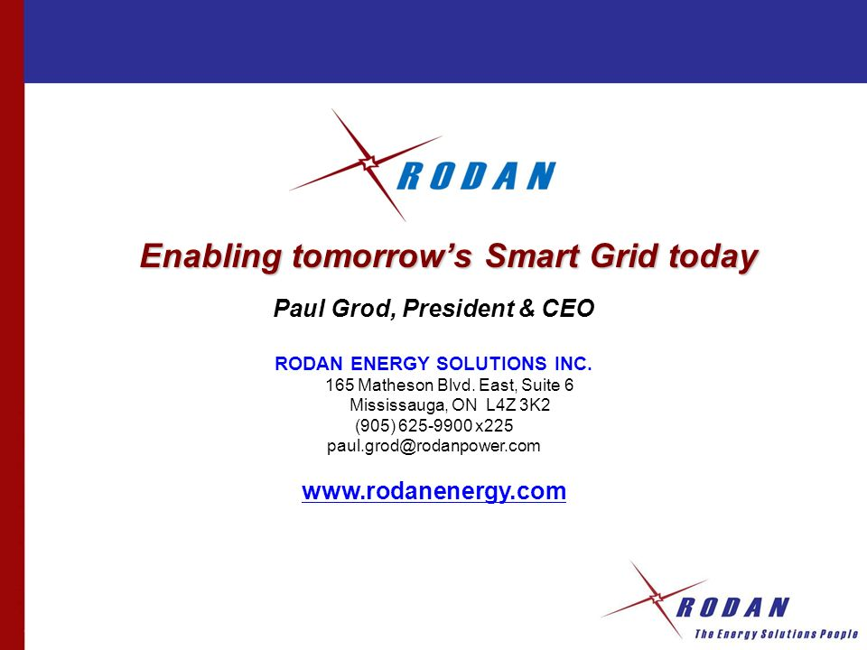 Paul Grod, President & CEO RODAN ENERGY SOLUTIONS INC.