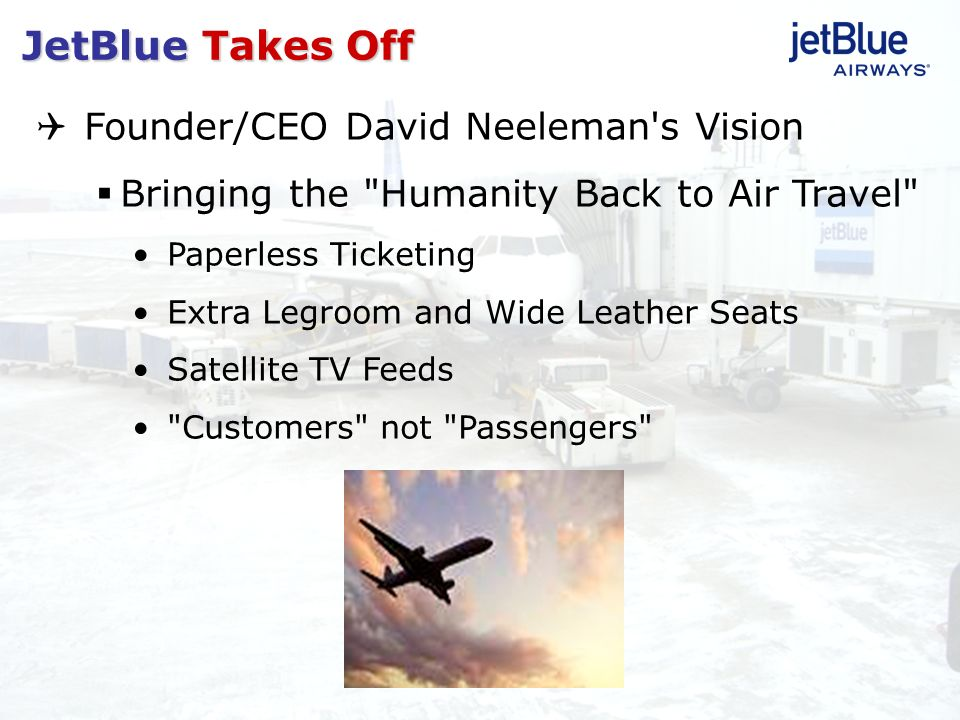 JetBlue Takes Off Founder/CEO David Neeleman's Vision Bringing the