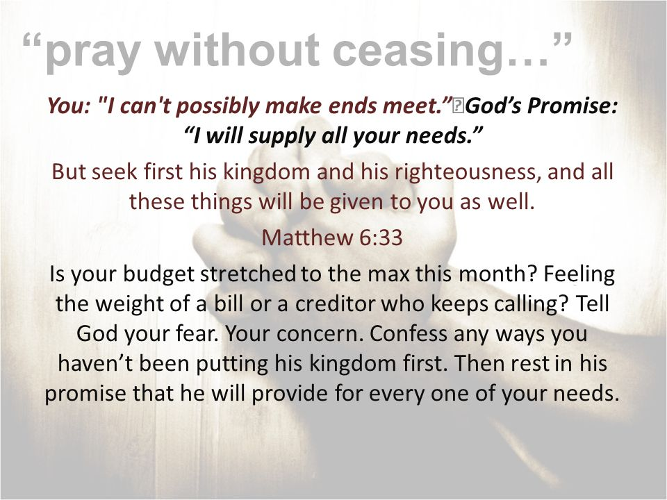 pray without ceasing… You: