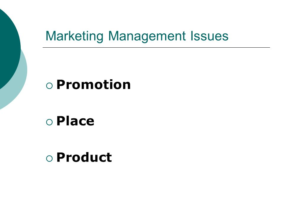 Marketing Management Issues Promotion Place Product