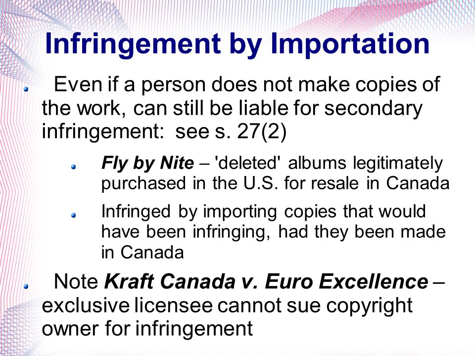 Even if a person does not make copies of the work, can still be liable for secondary infringement: see s. 27(2) Fly by Nite – 'deleted' albums legitim