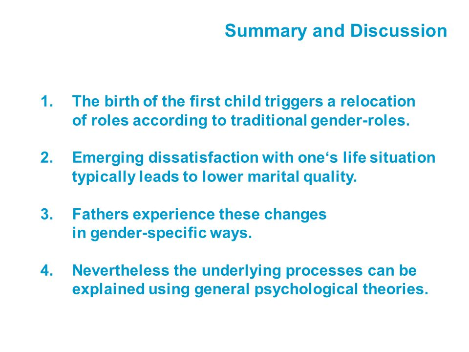 Summary and Discussion 1.The birth of the first child triggers a relocation of roles according to traditional gender-roles.