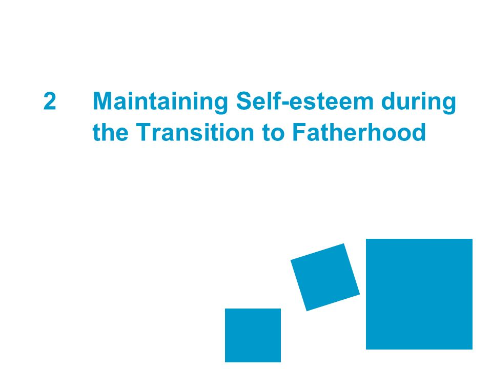 2Maintaining Self-esteem during the Transition to Fatherhood