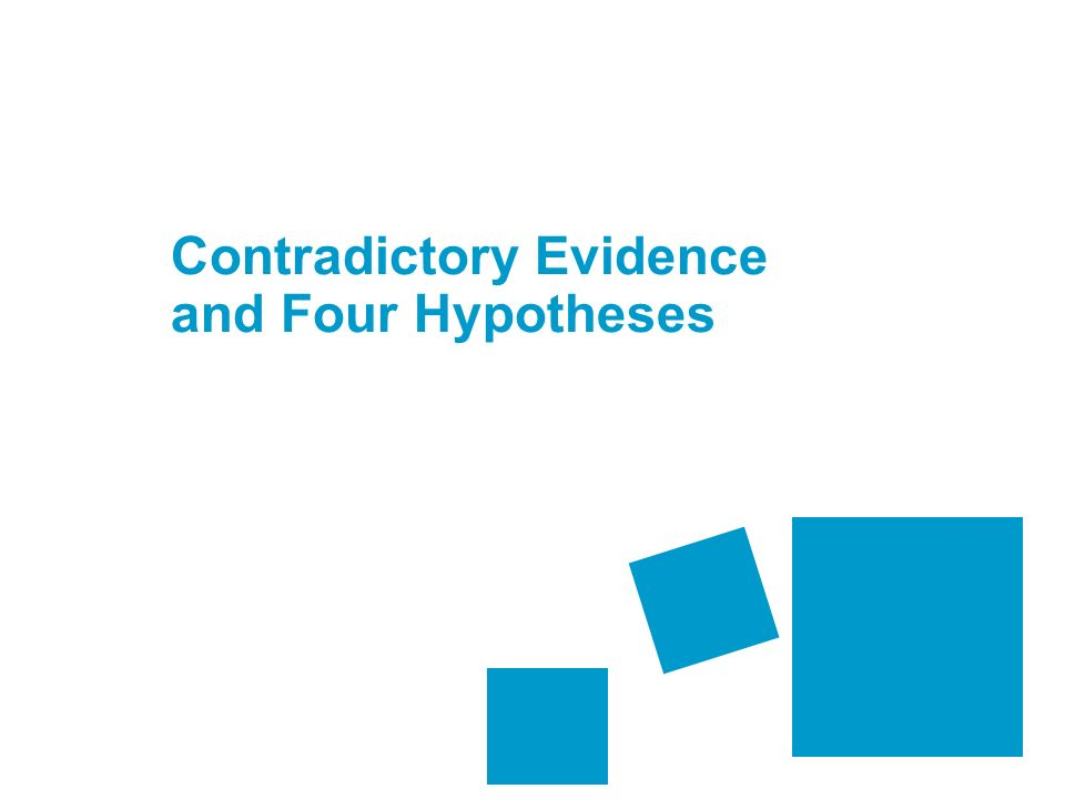 Contradictory Evidence and Four Hypotheses