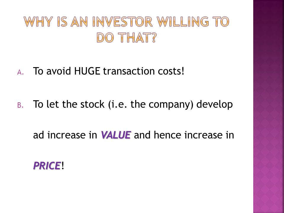During the last class, you bought and sold within minutes. An investor buys and holds for the medium to long tem (i.e. months or years rather than min