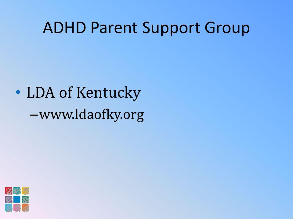 ADHD Parent Support Group LDA of Kentucky – www.ldaofky.org