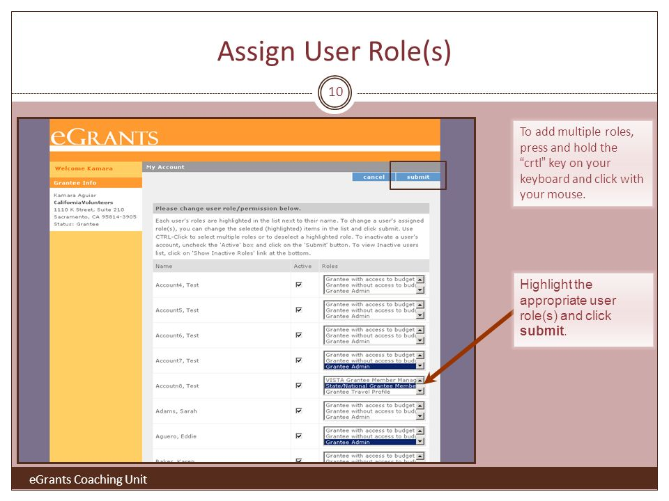 Assign User Role(s) eGrants Coaching Unit Highlight the appropriate user role(s) and click submit.