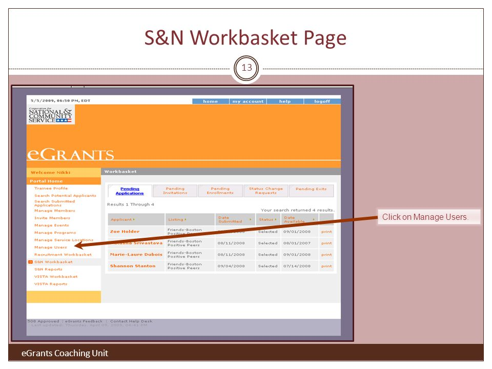 S&N Workbasket Page 13 eGrants Coaching Unit Click on Manage Users.