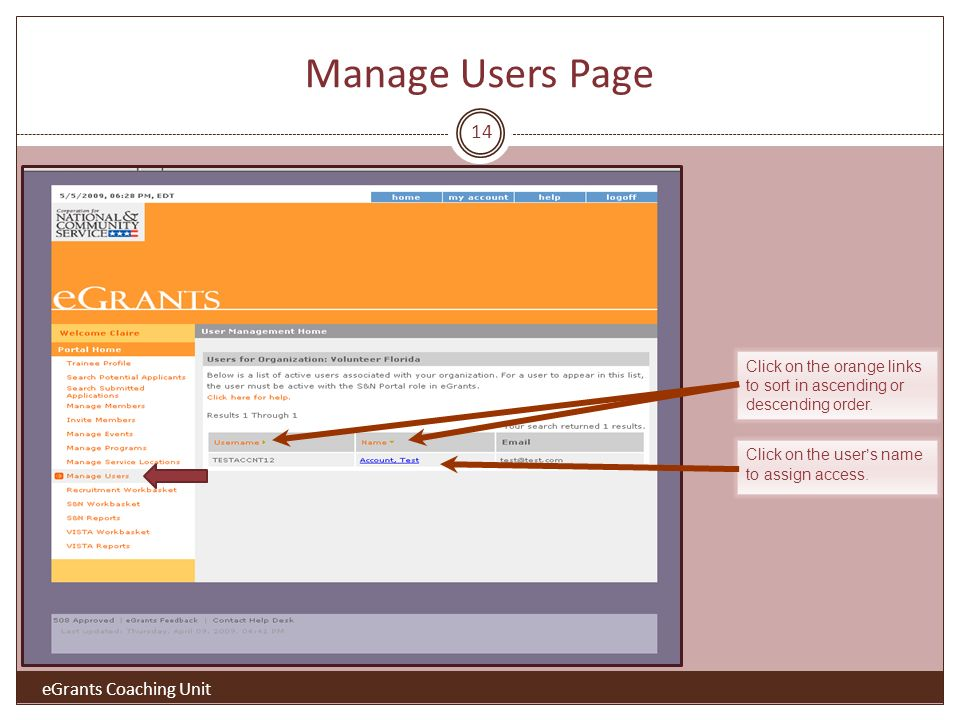 Manage Users Page Click on the users name to assign access. Click on the orange links to sort in ascending or descending order. 14 eGrants Coaching Un