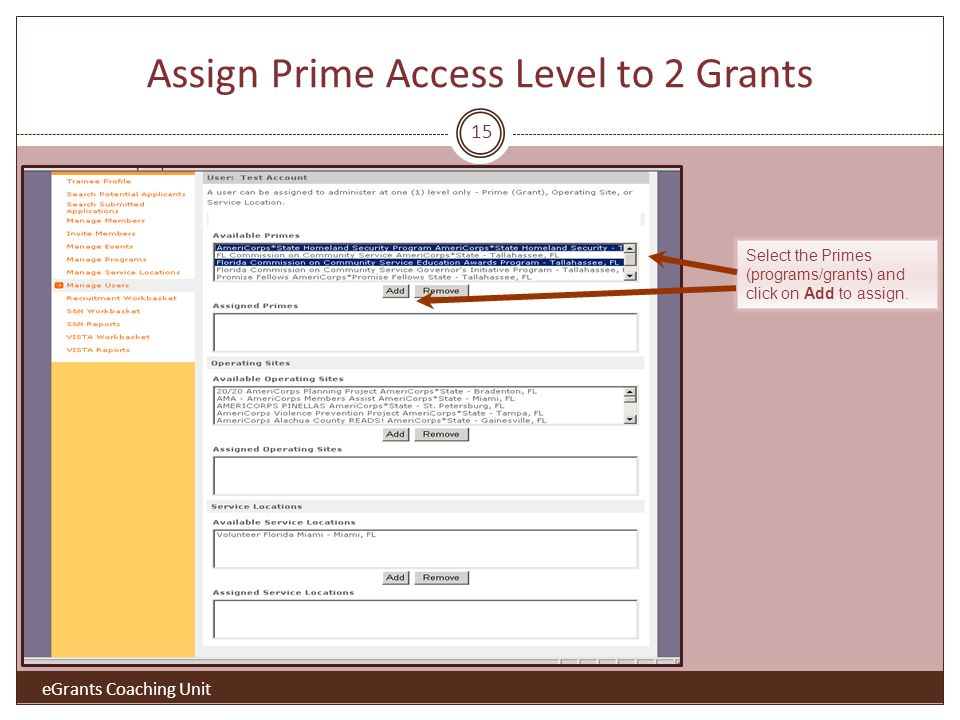 Assign Prime Access Level to 2 Grants Select the Primes (programs/grants) and click on Add to assign.