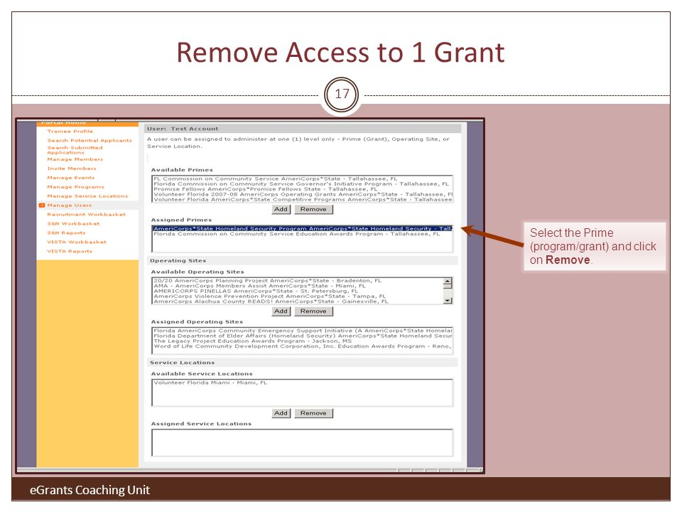 Remove Access to 1 Grant Select the Prime (program/grant) and click on Remove.