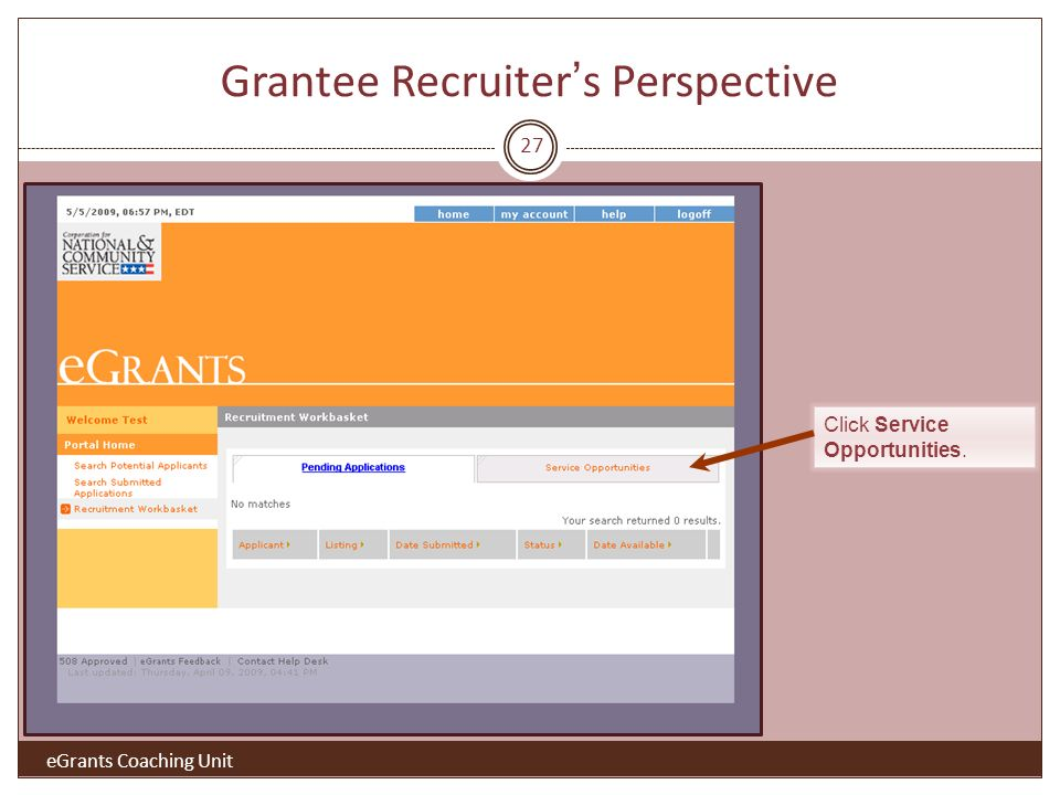 Grantee Recruiters Perspective Click Service Opportunities. 27 eGrants Coaching Unit