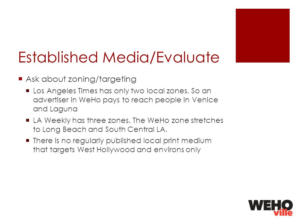 Established Media/Evaluate Ask about zoning/targeting Los Angeles Times has only two local zones.