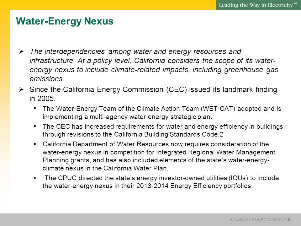 EDISON INTERNATIONAL® SM Overview What is the Water Energy Nexus.