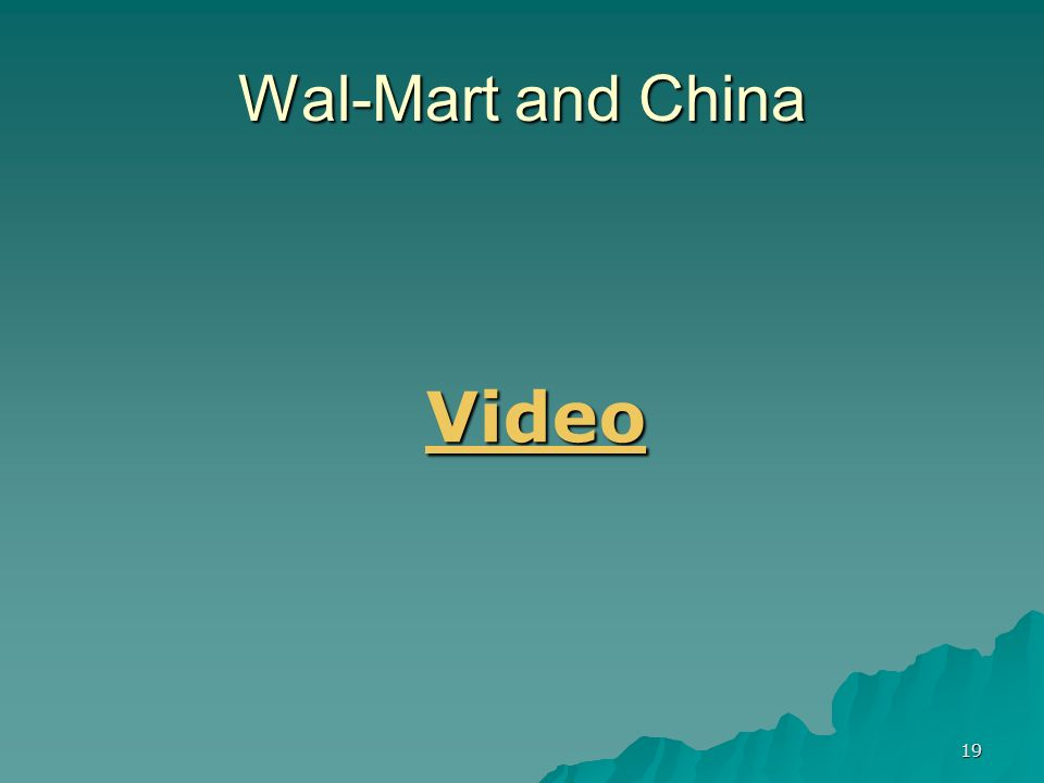19 Wal-Mart and China Video