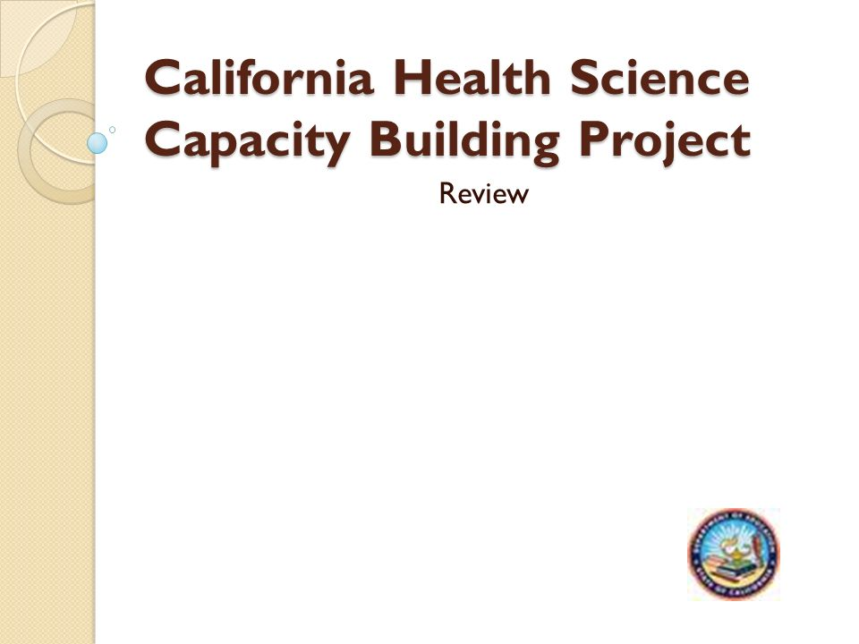 California Health Science Capacity Building Project Review