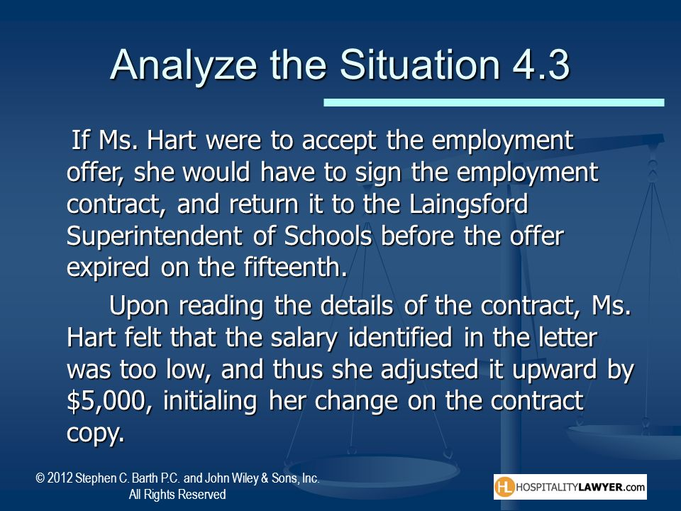 © 2012 Stephen C. Barth P.C. and John Wiley & Sons, Inc. All Rights Reserved Analyze the Situation 4.3 If Ms. Hart were to accept the employment offer