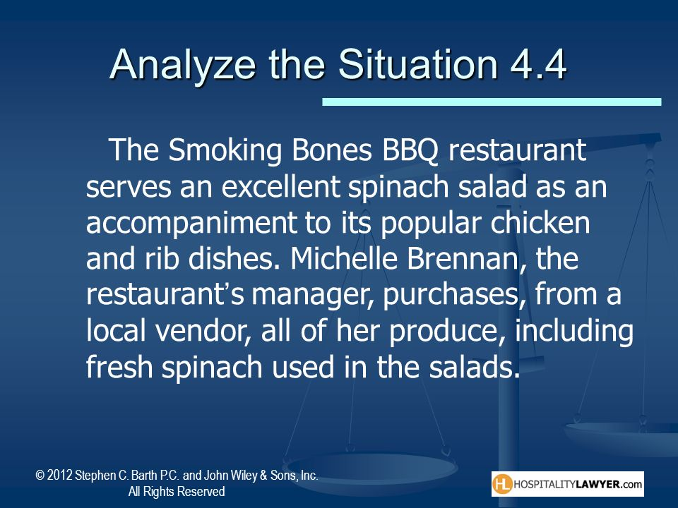 © 2012 Stephen C. Barth P.C. and John Wiley & Sons, Inc. All Rights Reserved Analyze the Situation 4.4 The Smoking Bones BBQ restaurant serves an exce